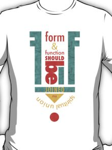 Form & Function T-Shirt