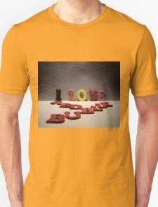 I Love My RedBubble Unisex T-Shirt