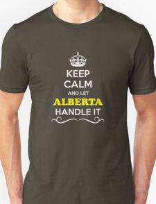 Keep Calm and Let ALBERTA Handle it T-Shirt