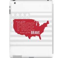 Land of The FREE, home of The BRAVE iPad Case/Skin