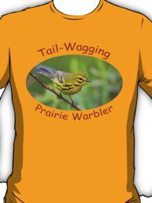 Tail-Wagging Prairie Warbler T-Shirt