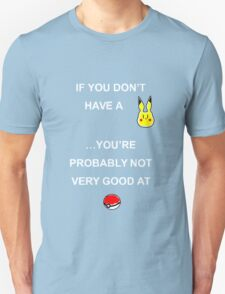 If you don't have... T-Shirt