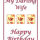 Large Print -Happy Birthday Darling Wife. by bonnie88