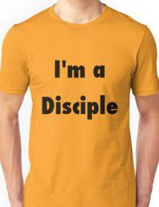 I'm a Disciple Unisex T-Shirt