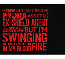 I've got fire in my blood. Photographic Print