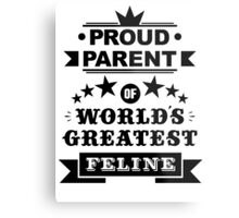 Proud parent of world's greatest feline shirts and phone cases  Metal Print