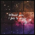 Without you I fall to pieces by Katie Evans