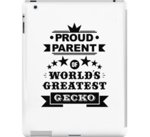 Proud parent of world's greatest gecko shirts and phone cases  iPad Case/Skin