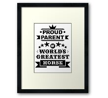 Proud parent of world's greatest horse shirts and phone cases Framed Print