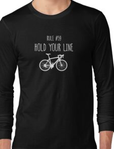 Rule #59 – Hold your line Long Sleeve T-Shirt
