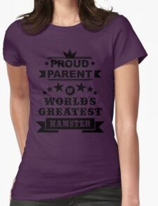 Proud parent of world's greatest hamster shirts and phone cases Womens Fitted T-Shirt