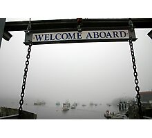 Welcome Aboard Photographic Print