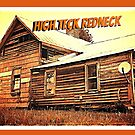 """""""High Teck Redneck""""... prints and products by © Bob Hall"""