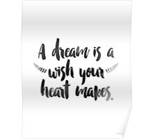 A Dream is a Wish Poster