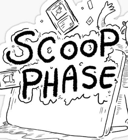 Scoop Phase ! Sticker