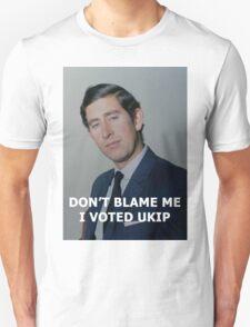 Don't Blame Me, I Voted UKIP Unisex T-Shirt