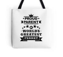 Proud parent of world's greatest ferret shirts and phone cases Tote Bag