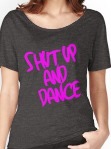 Shut Up And Dance - Pink Women's Relaxed Fit T-Shirt