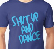 Shut Up And Dance - Light Blue Unisex T-Shirt