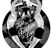 Fight For The Freedom To Love {/w Rays} by SocialRemark