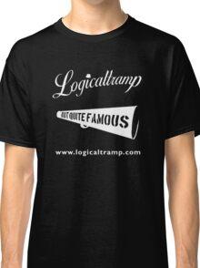 T-Shirt Logicaltramp Not Quite Famous Classic T-Shirt