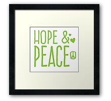 Hope and PEACE Framed Print