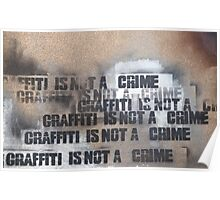 Graffiti is not a crime... Poster
