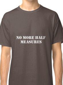 Half measures white Classic T-Shirt