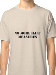Half measures black Classic T-Shirt