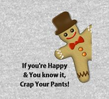 'If You're Happy & You Know It, Crap Your Pants' larger version T-Shirt
