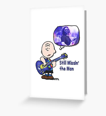 Missin the man! Greeting Card