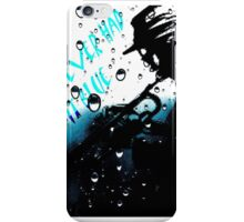 Have You ever had it blue iPhone Case/Skin
