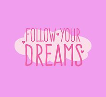 Follow your dreams with a fluffy cloud pink by jazzydevil