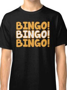 BINGO! BINGO! BINGO! in orange Classic T-Shirt