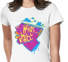 Heads Will Roll Womens Fitted T-Shirt