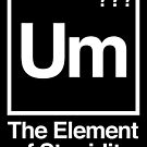 The Element of Stupidity by monsterplanet