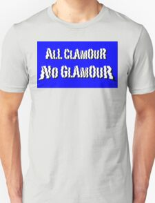All Clamour, No Glamour - Blue Background, Funny T-Shirt
