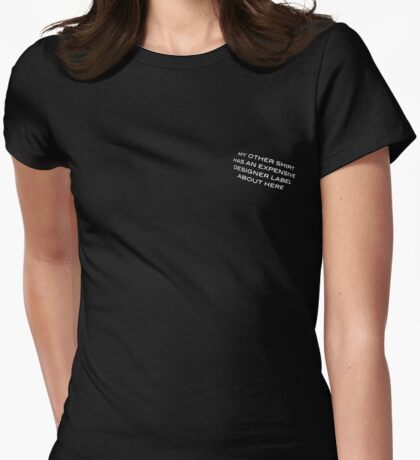 Expensive Designer Label - White Lettering, Funny Womens Fitted T-Shirt