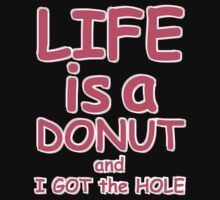 Life Is A Donut, Funny by Ron Marton