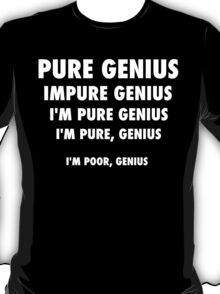 Pure Genius - White Lettering, Funny T-Shirt