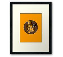 The Lowdown 91.1 Framed Print