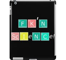 FK'N Science shirt! iPad Case/Skin