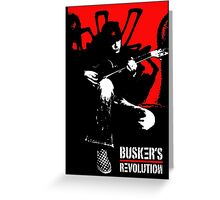 Busker's Revolution Greeting Card