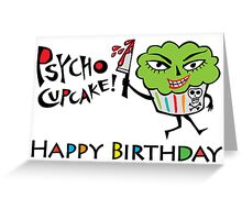 Psycho Cupcake Birthday - Card Greeting Card