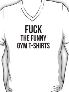 FUCK THE FUNNY GYM T-SHIRTS T-Shirt