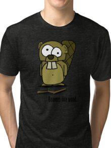 Beavers like wood. Tri-blend T-Shirt
