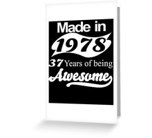 made in 1978 37 years of being awesome Greeting Card