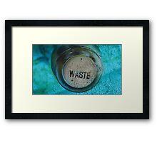 Waste Framed Print
