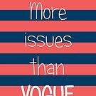 More Issues Than Vogue - Girly Phone Case by 4ogo Design
