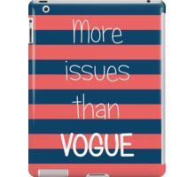 More Issues Than Vogue - Girly Phone Case iPad Case/Skin